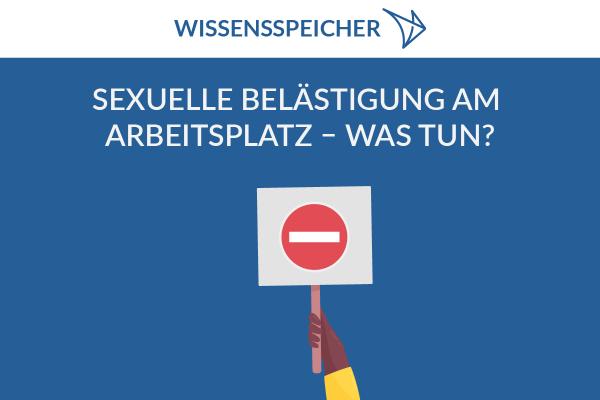 Sexuelle Belästigung am Arbeitsplatz -Was tun?